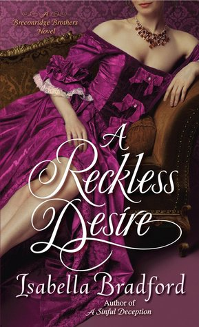 A RECKLESS DESIRE (BRECONRIDGE BROTHERS #3) BY ISABELLA BRADFORD: BOOK REVIEW