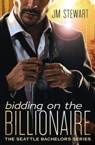 BIDDING ON THE BILLIONAIRE (SEATTLE BACHELORS #1) BY J.M. STEWART: BOOK REVIEW