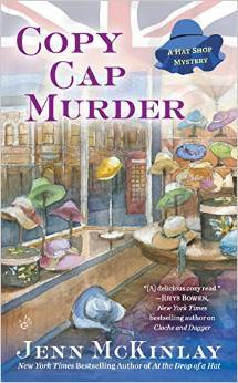 COPY CAP MURDER (HAT SHOP MYSTERY, BOOK #4) BY JENN MCKINLAY: BOOK REVIEW
