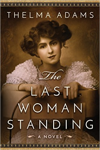 THE LAST WOMAN STANDING BY THELMA ADAMS: BOOK REVIEW