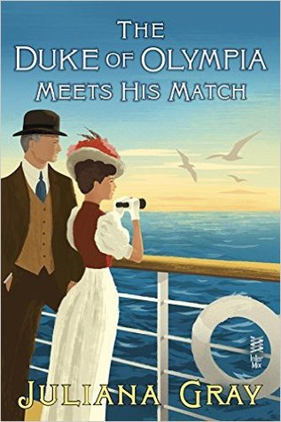 THE DUKE OF OLYMPIA MEETS HIS MATCH BY JULIANA GRAY: BOOK REVIEW