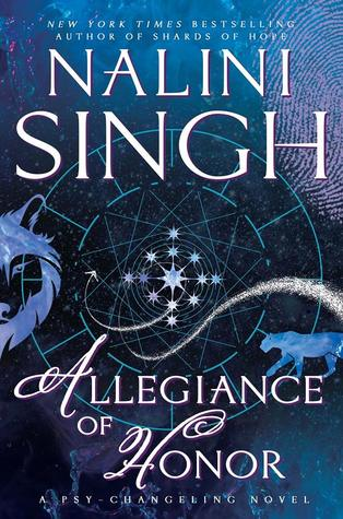 ALLEGIANCE OF HONOR (PSY-CHANGELING, BOOK #15) BY NALINI SINGH: BOOK REVIEW