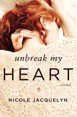 UNBREAK MY HEART BY NICOLE JACQUELYN: BOOK REVIEW