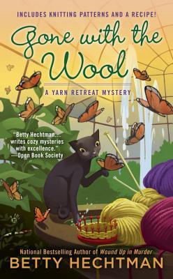 GONE WITH THE WOOL (A YARN RETREAT MYSTERY #4) BY BETTY HECHTMAN: BOOK REVIEW