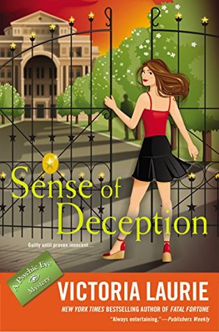 SENSE OF DECEPTION (PSYCHIC EYE MYSTERY, BOOK #13) BY VICTORIA LAURIE: BOOK REVIEW