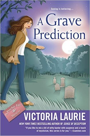 A GRAVE PREDICTION (A PSYCHIC EYE MYSTERY, BOOK #14) BY VICTORIA LAURIE: BOOK REVIEW