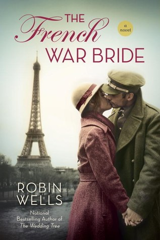 THE FRENCH WAR BRIDE (WEDDING TREE, BOOK #2) BY ROBIN WELLS: BOOK REVIEW