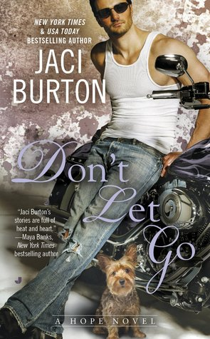 DON'T LET GO (HOPE, BOOK #6) BY JACI BURTON: BOOK REVIEW
