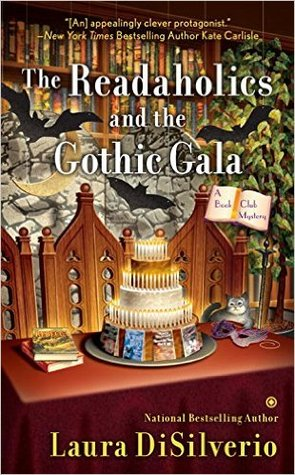 THE READAHOLICS AND THE GOTHIC GALA (A BOOK CLUB MYSTERY, BOOK #3) BY LAURA DISILVERIO: BOOK REVIEW