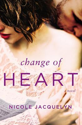 CHANGE OF HEART (FOSTERING LOVE, BOOK #2) BY NICOLE JACQUELYN: BOOK REVIEW