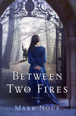 BETWEEN TWO FIRES BY MARK NOCE: BOOK REVIEW