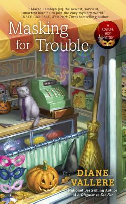 MASKING FOR TROUBLE (COSTUME SHOP MYSTERY, BOOK #2) BY DIANE VALLERE: BOOK REVIEW