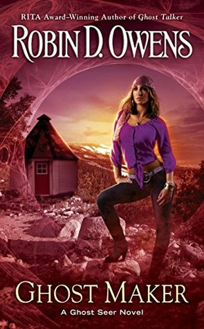 GHOST MAKER (GHOST SEER, BOOK #5) BY ROBIN D. OWENS: BOOK REVIEW