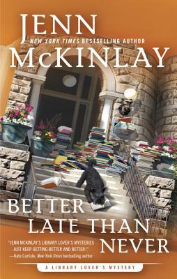 BETTER LATE THAN NEVER (LIBRARY LOVER'S MYSTERY #7) BY JENN MCKINLAY: BOOK REVIEW
