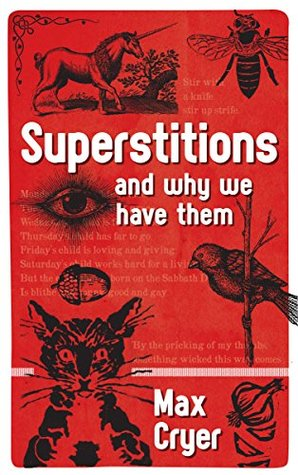 SUPERSTITIONS AND WHY WE HAVE THEM BY MAX CRYER: BOOK REVIEW