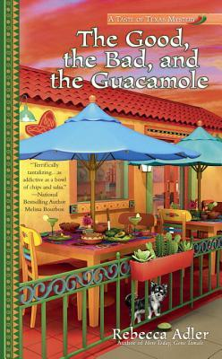 THE GOOD, THE BAD, AND THE GUACAMOLE (A TASTE OF TEXAS MYSTERY #2) BY REBECCA ADLER: BOOK REVIEW