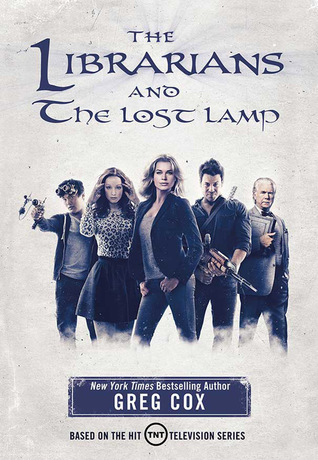 THE LIBRARIANS AND THE LOST LAMP (THE LIBRARIANS #1) BY GREG COX: BOOK REVIEW