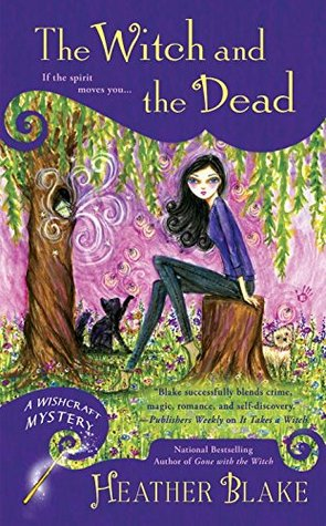 THE WITCH AND THE DEAD (A WISHCRAFT MYSTERY #7) BY HEATHER BLAKE: BOOK REVIEW