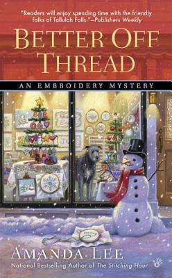 BETTER OFF THREAD (AN EMBROIDERY MYSTERY #10) BY AMANDA LEE: BOOK REVIEW