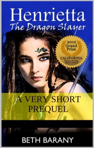 Henrietta The Dragon Slayer A Very Short Prequel