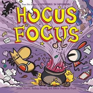 HOCUS FOCUS BY JAMES STURM, ANDREW ARNOLD AND ALEXIS FREDERICK-FROST: BOOK REVIEW