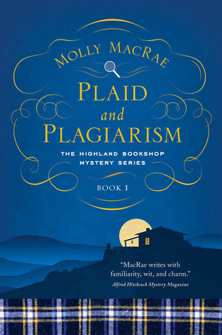 PLAID AND PLAGIARISM (HIGHLAND BOOKSHOP MYSTERY, BOOK #1) BY MOLLY MACRAE: BOOK REVIEW