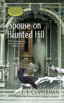 SPOUSE ON HAUNTED HILL (A HAUNTED GUESTHOUSE MYSTERY #8) BY E.J. COPPERMAN: BOOK REVIEW