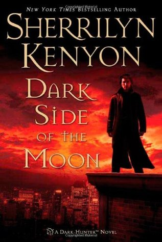 DARK SIDE OF THE MOON (DARK-HUNTER, BOOK #9; WERE-HUNTER BOOK #3) BY SHERRILYN KENYON: BOOK REVIEW