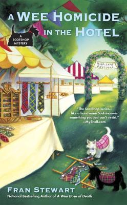 A WEE HOMICIDE IN THE HOTEL (A SCOTSHOP MYSTERY, BOOK #3) BY FRAN STEWART: BOOK REVIEW