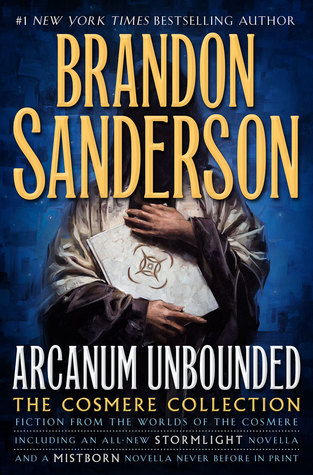 ARCANUM UNBOUNDED: THE COSMERE COLLECTION BY BRANDON SANDERSON – BOOK GIVEAWAY