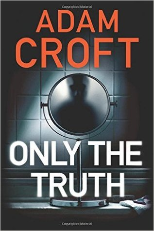 only-the-truth-adam-croft