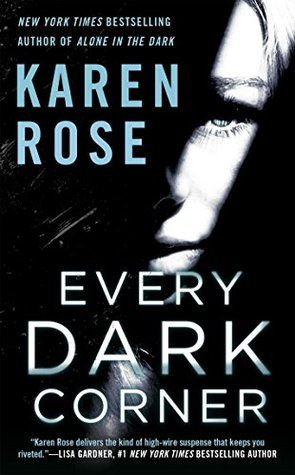 EVERY DARK CORNER (ROMANTIC SUSPENSE BOOK #18, THE CINCINNATI SERIES, BOOK #3) BY KAREN ROSE: BOOK REVIEW