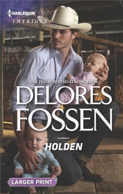 HOLDEN (THE LAWMEN OF SILVER CREEK RANCH #10) BY DELORES FOSSEN