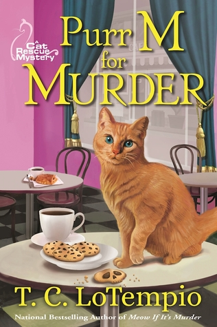 PURR M FOR MURDER (A CAT RESCUE MYSTERY, BOOK #1) BY T.C. LOTEMPIO: BOOK REVIEW