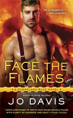 FACE THE FLAMES (SUGARLAND BLUE, BOOK #6) BY JO DAVIS: BOOK REVIEW