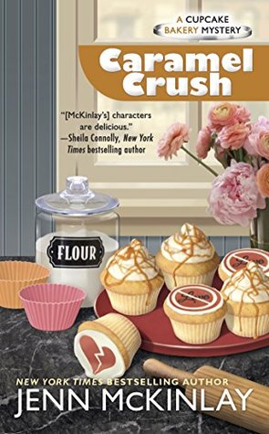 CARAMEL CRUSH (CUPCAKE BAKERY MYSTERY #9) BY JENN McKINLAY: BOOK REVIEW