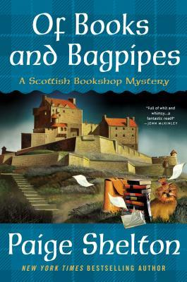 OF BOOKS AND BAGPIPES (SCOTTISH BOOKSHOP MYSTERY, BOOK #2) BY PAIGE SHELTON: BOOK REVIEW