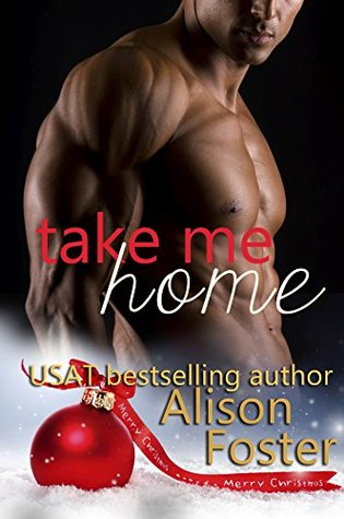 TAKE ME HOME: A BODYGUARD CHRISTMAS STORY BY ALISON FOSTER: BOOK REVIEW