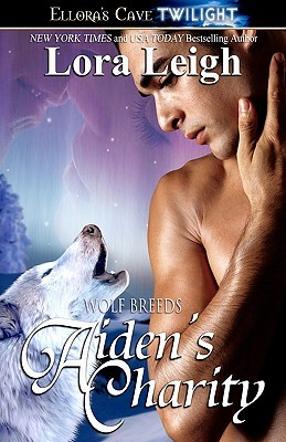 AIDEN'S CHARITY (BREEDS, BOOK #12, WOLF BREEDS, BOOK #4) BY LORA LEIGH: BOOK REVIEW