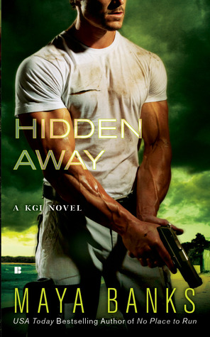 HIDDEN AWAY (KGI, BOOK #3) BY MAYA BANKS: BOOK REVIEW