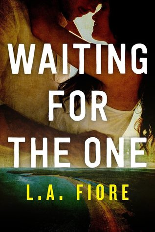 WAITING FOR THE ONE (HARRINGTON, MAINE, BOOK #1) BY L.A. FIORE: BOOK REVIEW