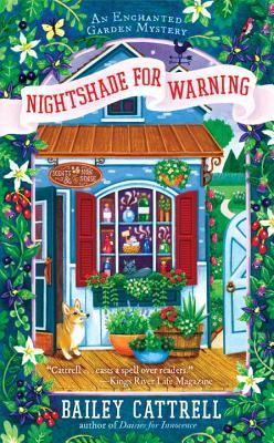 NIGHTSHADE FOR WARNING (ENCHANTED GARDEN MYSTERY #2) BY BAILEY CATTRELL: BOOK REVIEW