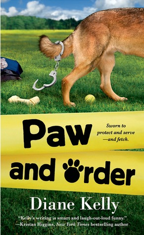 PAW AND ORDER (PAW ENFORCEMENT #2) BY DIANE KELLY: BOOK REVIEW