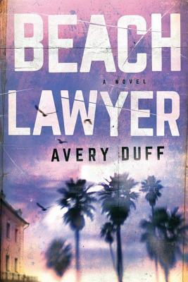 BEACH LAWYER BY AVERY DUFF: BOOK REVIEW