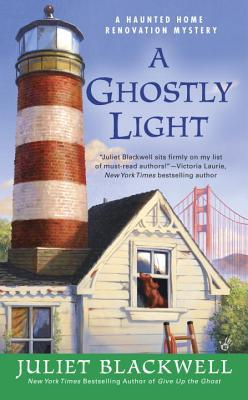 A GHOSTLY LIGHT (HAUNTED HOME RENOVATION MYSTERY, BOOK #7)  BY JULIET BLACKWELL: BOOK REVIEW