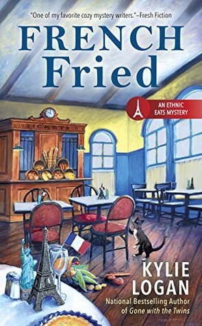 FRENCH FRIED (ETHNIC EATS MYSTERY, BOOK #2) BY KYLIE LOGAN: BOOK REVIEW