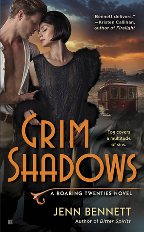 GRIM SHADOWS (A ROARING TWENTIES NOVEL, BOOK #2) BY JENN BENNETT: BOOK REVIEW