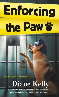 ENFORCING THE PAW (PAW ENFORCEMENT, BOOK #6) BY DIANE KELLY: BOOK REVIEW