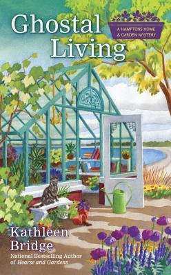 GHOSTAL LIVING (HAMPTONS HOME AND GARDEN MYSTERIES, BOOK #3) BY KATHLEEN BRIDGE: BOOK REVIEW
