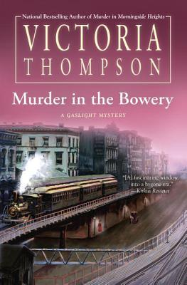MURDER IN THE BOWERY (GASLIGHT MYSTERY, BOOK #20) BY VICTORIA THOMPSON: BOOK REVIEW
